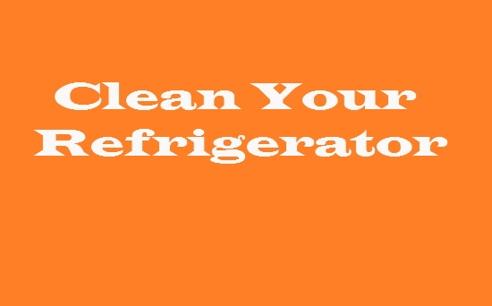 Clean Your Refrigerator.